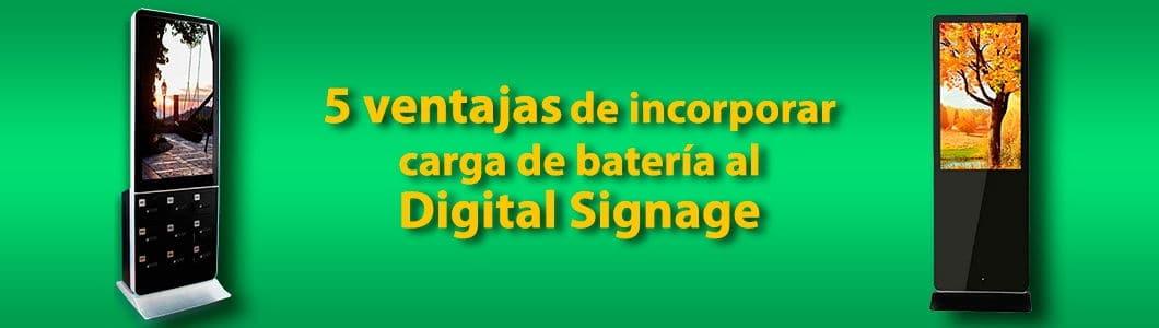 5 ventajas de incorporar carga de batería al Digital Signage