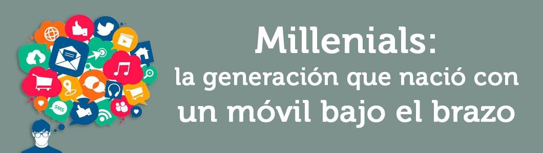 Millennials: la generación que nació con un móvil bajo el brazo