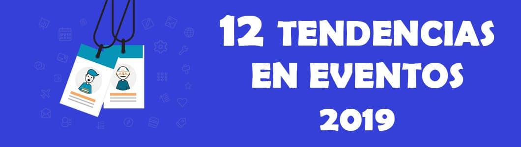 12 tendencias en organización de eventos 2019