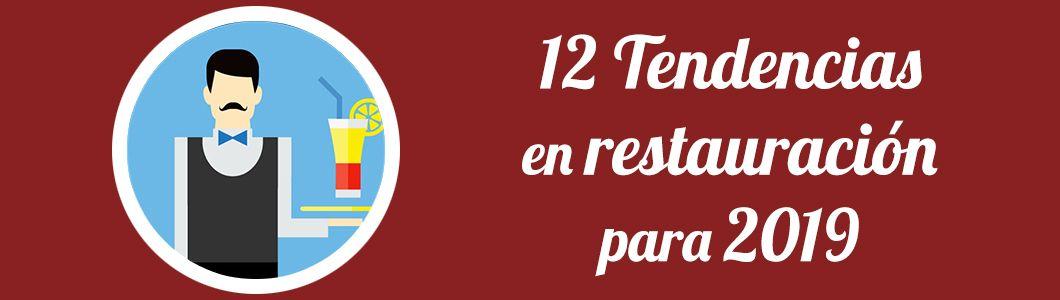 12 Tendencias en Restauración para 2019