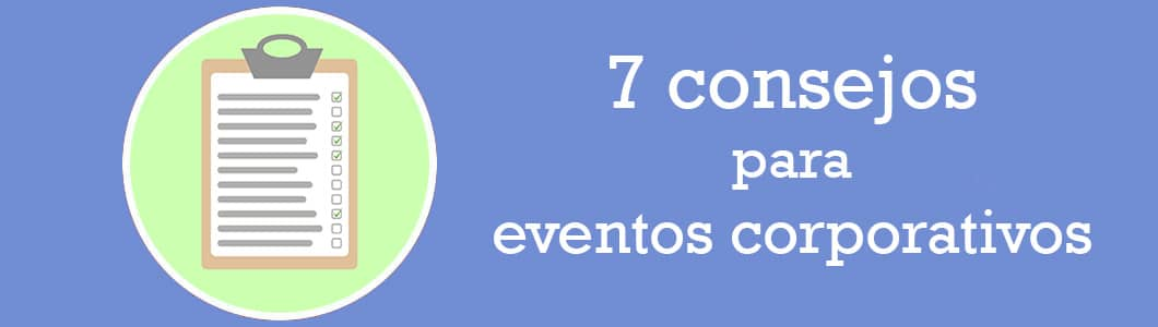 7 tips para la planificación tu evento corporativo