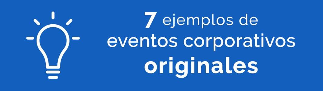 7 ejemplos eventos originales