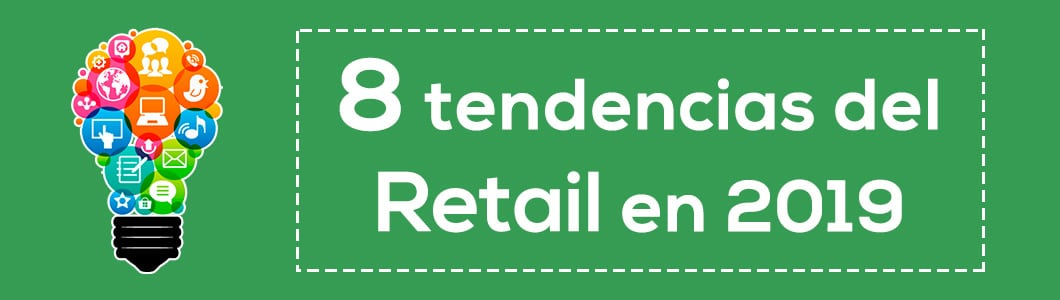 8 tendencias del Retail 2019