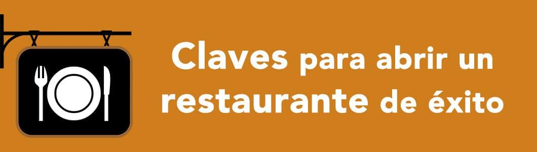 Claves para abrir un restaurante de éxito