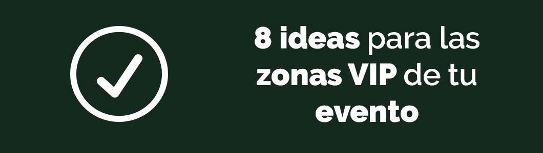 8 ideas para las zonas VIP de tu evento