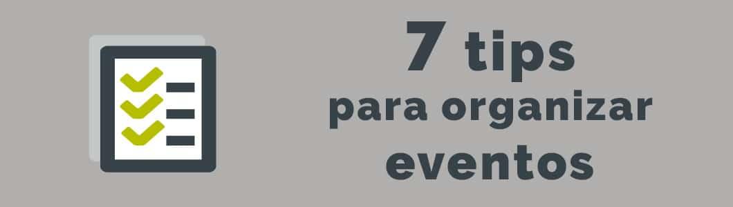7 tips para organizar eventos