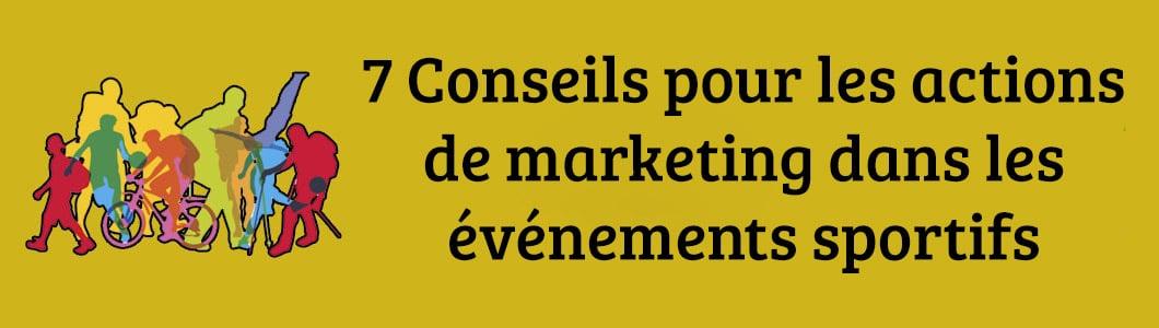 7 Conseils pour les actions de marketing dans les événements sportifs